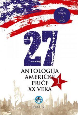 27 - ANTOLOGIJA AMERIČKE PRIČE XX VEKA 1