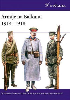 ARMIJE NA BALKANU 1914 - 1918.