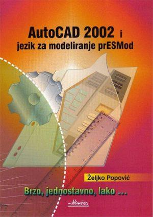 AUTOCAD 2002 I JEZIK ZA MODELIRANJE PRESMOD