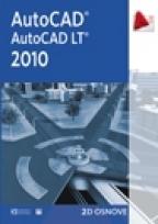 AUTOCAD 2010 I AUTOCAD LT 2010 - 2D OSNOVE