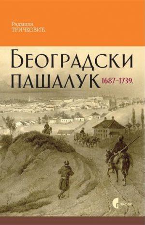 BEOGRADSKI PAŠALUK 1687–1739.