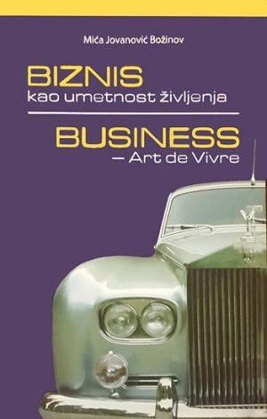 BIZNIS KAO UMETNOST ŽIVLJENJA - BUSINESS: ART DE VIVRE