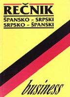 BUSINESS REČNIK - ŠPANSKO-SRPSKI, SRPSKO-ŠPANSKI