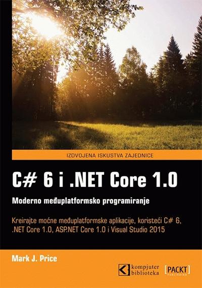 C#6 I NET CORE 1.0 - MODERNO MEĐUPLATFORMSKO PROGRAMIRANJE