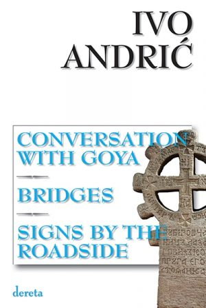 CONVERSATION WITH GOYA / RAZGOVORI S GOJOM