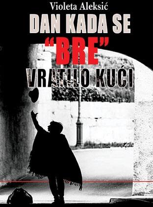 "DAN KADA SE ""BRE"" VRATILO KUĆI"