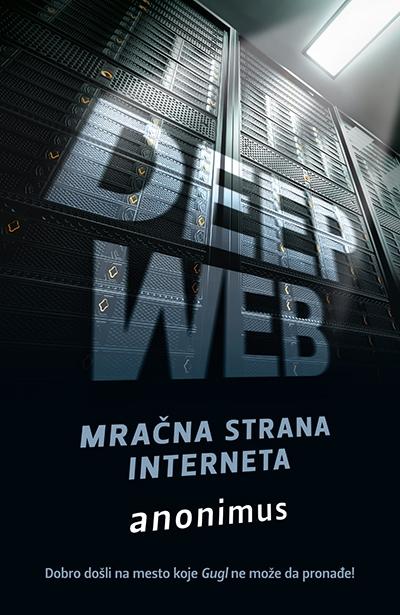 DEEP WEB - MRAČNA STRANA INTERNETA