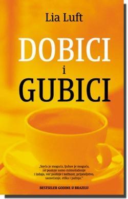 DOBICI I GUBICI