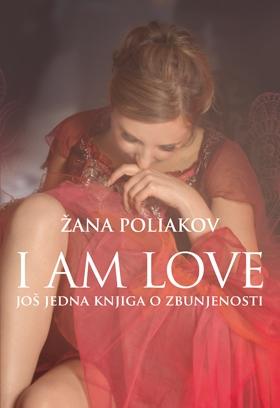 I AM LOVE - Još jedna knjiga o zbunjenosti
