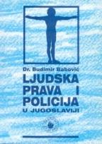LJUDSKA PRAVA I POLICIJA U JUGOSLAVIJI