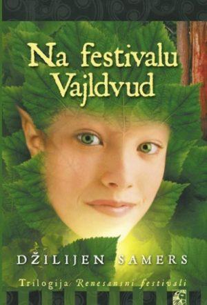 NA FESTIVALU VAJLDVUD - druga knjiga trilogije Renesansni festivali