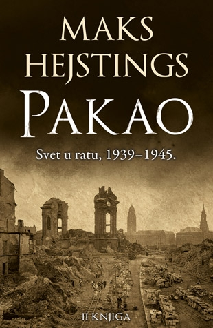 PAKAO: SVET U RATU 1939–1945. - II KNJIGA