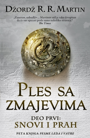 PLES SA ZMAJEVIMA - DEO PRVI: SNOVI I PRAH