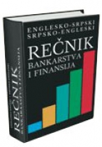 REČNIK BANKARSTVA I FINANSIJA - englesko-srpski/ srpsko-engleski (tvrdi povez)