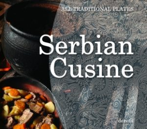 SERBIAN CUSINE: ALL TRADITIONAL PLATES