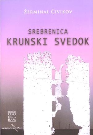 SREBRENICA KRUNSKI SVEDOK