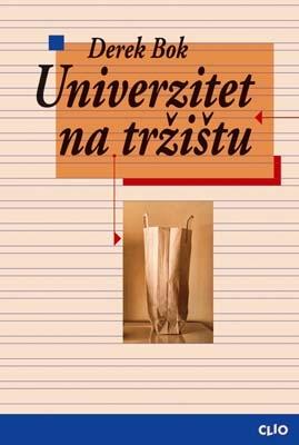 UNIVERZITET NA TRŽIŠTU – Komercijalizacija visokog školstva