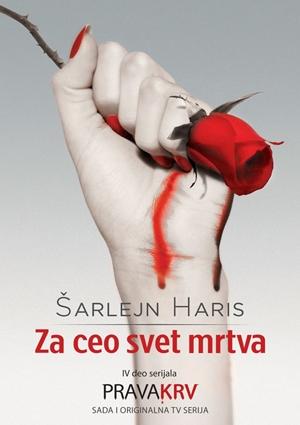 ZA CEO SVET MRTVA - Prava krv 4