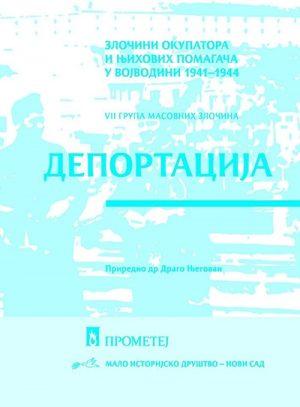DEPORTACIJA: ZLOČINI OKUPATORA U VOJVODINI 1941-1944