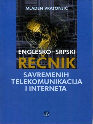 ENGLESKO SRPSKI REČNIK SAVREMENIH TELEKOMUNIKACIJA I INTERNETA