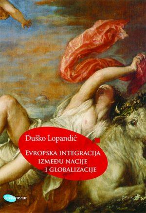 EVROPSKA INTEGRACIJA IZMEĐU NACIJE I GLOBALIZACIJE