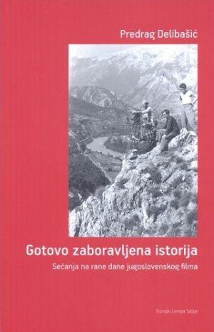 GOTOVO ZABORAVLJENA ISTORIJA - Sećanja na rane dane jugoslovenskog filma