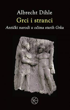 GRCI I STRANCI - ANTIČKI NARODI U OČIMA STARIH GRKA
