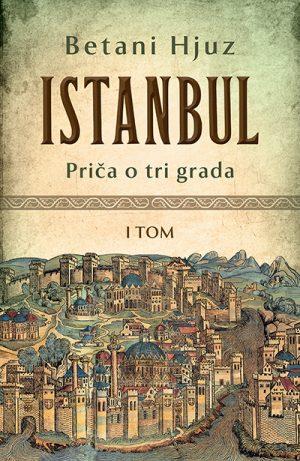 ISTANBUL: PRIČA O TRI GRADA – I TOM