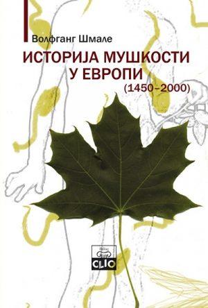 ISTORIJA MUŠKOSTI U EVROPI (1450-2000)