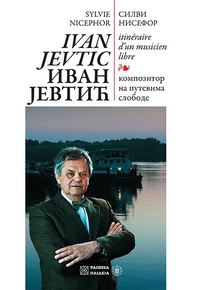 IVAN JEVTIĆ - Kompozitor na putevima slobode