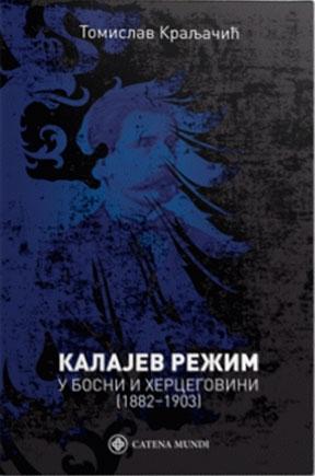 KALAJEV REŽIM U BOSNI I HERCEGOVINI - 1882-1903