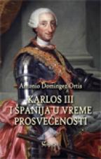 KARLOS III I ŠPANIJA U VREME PROSVEĆENOSTI