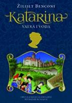 KATARINA – VATRA I VODA