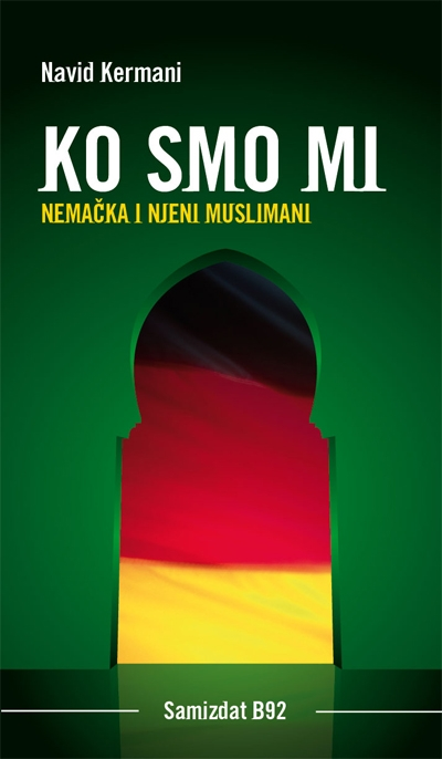 KO SMO MI - Nemačka i njeni muslimani