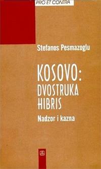 KOSOVO: DVOSTRUKA HIBRIS NADZOR I KAZNA