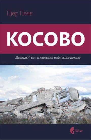 """KOSOVO """"Pravedni"""" rat za mafijašku državu"""