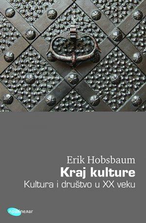 KRAJ KULTURE: kultura i društvo u XX veku