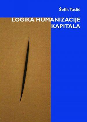LOGIKA HUMANIZACIJE KAPITALA: legitimizacija represije i devalvacija funkcije političke moći