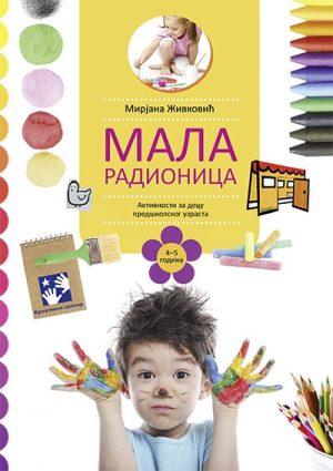 MALA RADIONICA - Aktivnosti za decu predškolskog uzrasta