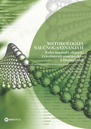 METODOLOGIJA NAUČNOG SAZNANJA II - KAKO NAPISATI, OBJAVITI I VREDNOVATI NAUČNO DELO U BIOMEDICINI