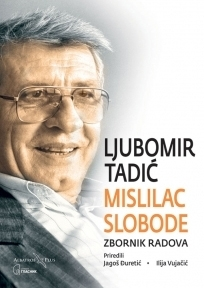 MISLILAC SLOBODE - LJUBOMIR TADIĆ