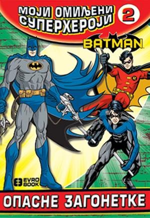 MOJI OMILJENI SUPERHEROJI 2 - BATMAN: OPASNE ZAGONETKE