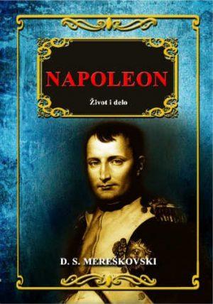 NAPOLEON - ŽIVOT I DELO
