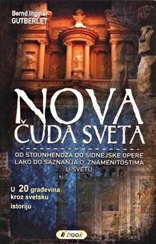 NOVA ČUDA SVETA - U 20 građevina kroz svetsku istoriju