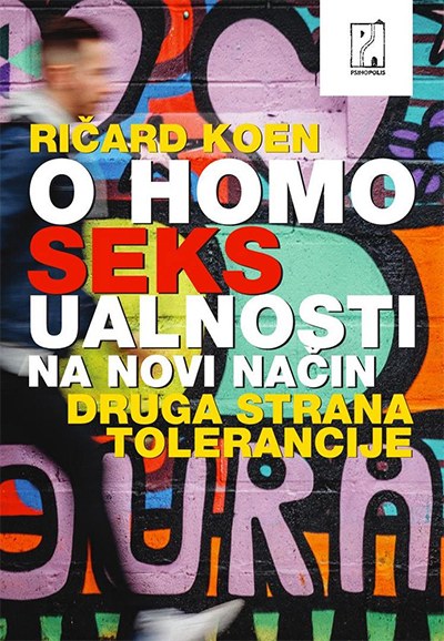O HOMOSEKSUALNOSTI NA NOVI NAČIN: DRUGA STRANA TOLERANCIJE