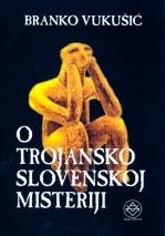 O TROJANSKO-SLOVENSKOJ MISTERIJI