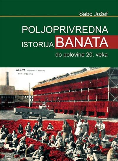 POLOPRIVREDNA ISTORIJA BANATA DO POLOVINE 20.VEKA
