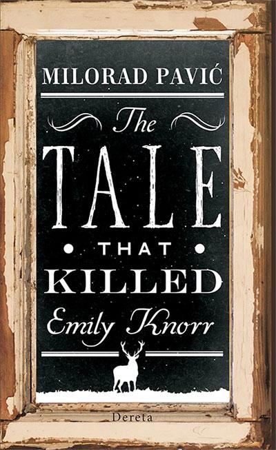PRIČA KOJA JE UBILA EMILIJU KNOR / THE TALE THAT KILLED EMILY KNORR