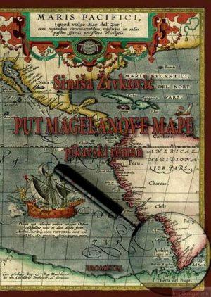 PUT MAGELANOVE MAPE: PIKARSKI ROMAN