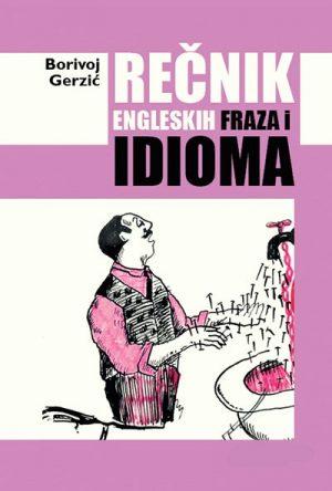 REČNIK ENGLESKIH FRAZA I IDIOMA
